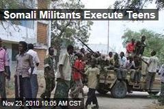 Somali Militants Execute Teens