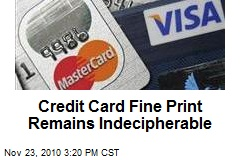 Credit Card Fine Print Remains Indecipherable