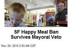 SF Happy Meal Ban Survives Mayoral Veto