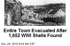 Entire Town Evacuated After 1,652 WWI Shells Found