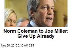 Coleman to Miller: Give Up Already