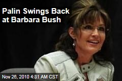 Sarah Palin On Barbara Bush: Americans Don't Want to Put Up with 'Bluebloods'