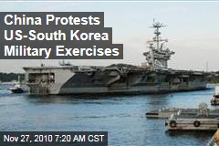 China Protests US-South Korea Military Exercises