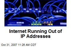 Internet Running Out of IP Addresses