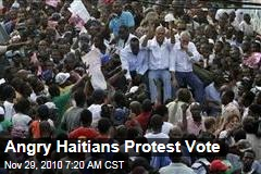 Angry Haitians Protest Vote