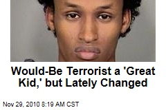 Would-Be Terrorist a 'Great Kid,' but Lately Changed
