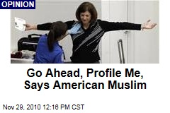 Go Ahead, Profile Me, Says American Muslim