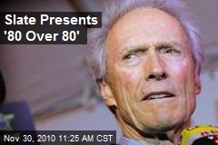 Slate Presents '80 Over 80'