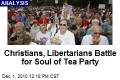 Christians, Libertarians Battle for Soul of Tea Party
