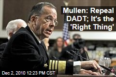 Mullen: Repeal DADT; It's the 'Right Thing'