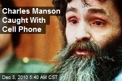 Charles Manson Caught With Cell Phone
