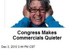 Congress Makes Commercials Quieter