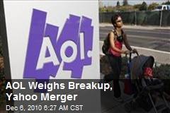 AOL Weighs Breakup, Yahoo Merger