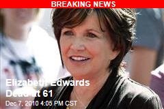 Elizabeth Edwards Dead at 61