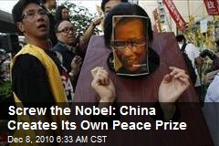 Screw the Nobel: China Creates Its Own Peace Prize