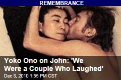Yoko Ono on John: 'We Were a Couple Who Laughed'
