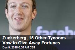 Zuckerberg, 15 Others Join Pledge to Give Fortunes Away