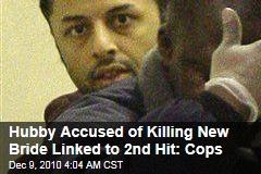 Killer Honeymoon Husband Linked to 2nd Hit: Cops