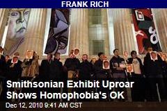 Smithsonian Exhibit Uproar Shows Homophobia's OK