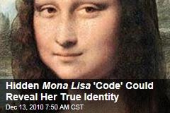 Hidden Mona Lisa 'Code' Could Reveal Her True Identity