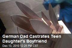 German Dad Castrates Teen Daughter's Boyfriend