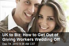 UK to Biz: How to Get Out of Giving Workers Wedding Off