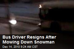 Bus Driver Resigns After Mowing Down Snowman