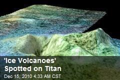 'Ice Volcanoes' Spotted on Titan