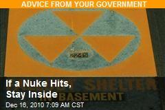 If a Nuke Hits, Stay Inside