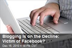 Blogging Is on the Decline: Victim of Facebook?