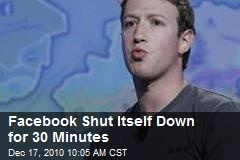Facebook Shut Itself Down for 30 Minutes