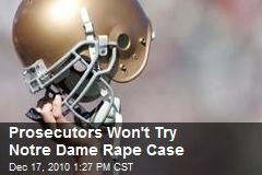 Prosecutors Won't Try Notre Dame Rape Case