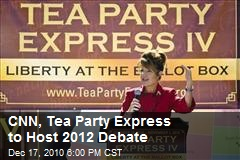 CNN, Tea Party Express Team Up to Host 2012 Debate