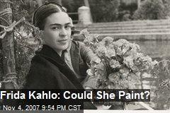 Frida Kahlo: Could She Paint?