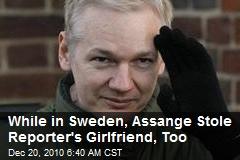 Assange Stole US Reporter's Girlfriend on 'Sex Week'
