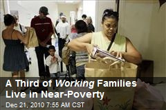 A Third of Working Families Live in Near-Poverty