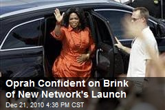 Oprah Confident on Brink of New Network's Launch