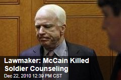 Lawmaker: McCain Killed Soldier Counseling