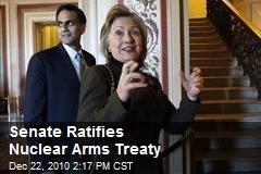 Senate Ratifies Nuclear Arms Treaty