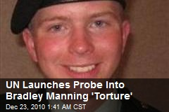 UN Launches Probe Into Bradley Manning 'Torture'