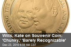 William-Kate Souvenir Coin: 'Chunky,' 'Barely Recognizable'