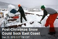 Post-Christmas Snow Could Sock East Coast