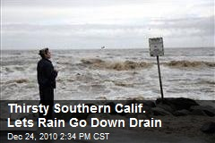 Thirsty Southern Calif. Lets Rains Go Down Drain