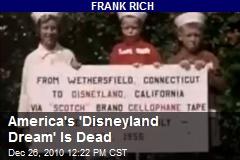 America's 'Disneyland Dream' Is Dead