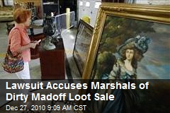 Lawsuit Accuses Marshals of Dirty Madoff Loot Sale