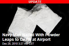Navy Man Nailed With Powder Leaps to Death at Airport