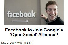 Facebook to Join Google's 'OpenSocial' Alliance?