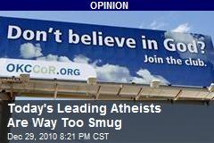 Leading Atheists Are Way Too Smug