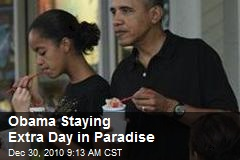 Obama Staying Extra Day in Paradise