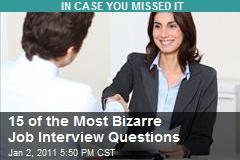 15 of the Most Bizarre Job Interview Questions